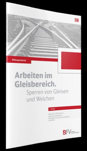 cover_bildungsmaterial_arbeiten_im_gleisbereich_sperren_von_gleisen_und_weichne